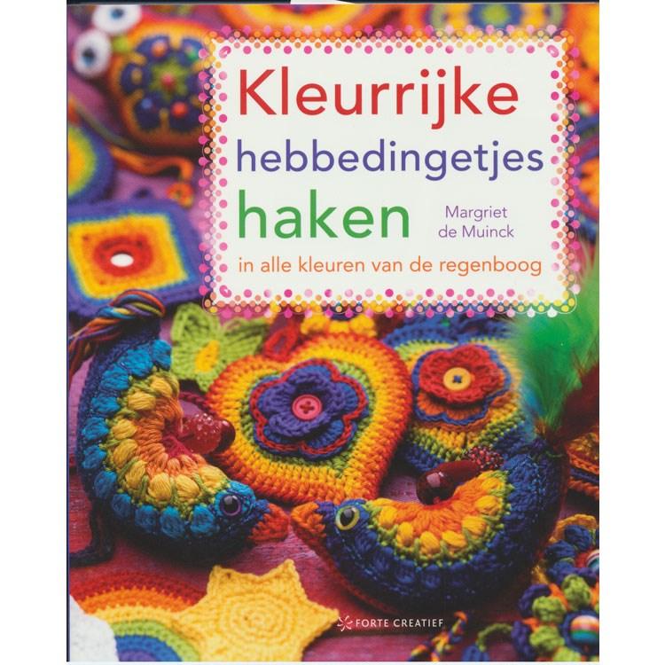 Kleurrijke Hebbedingetjes Haken In Alle Kleuren Van De Regenboog Ptr